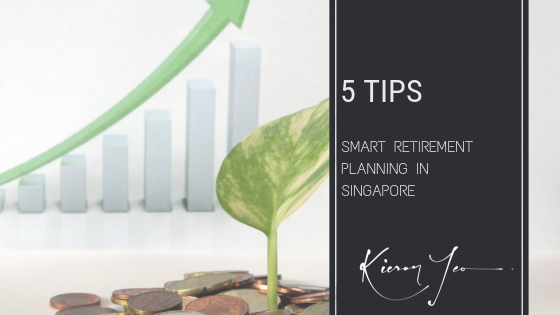 smart retirement planning Singapore 5 tips